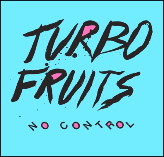 "Turbo Fruits ""Don't Let Me Break Your Heart"""