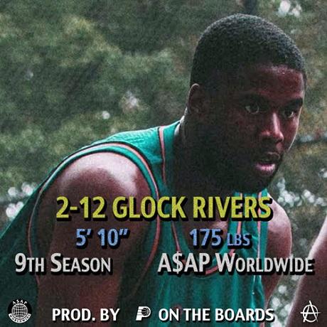 """A$AP Twelvyy """"Glock Rivers"""""""
