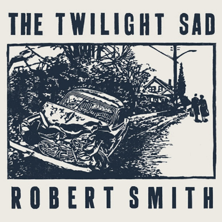 Robert Smith 'There's a Girl in the Corner' (Twilight Sad cover)