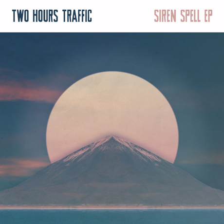 Two Hours Traffic 'Siren Spell' (EP stream)