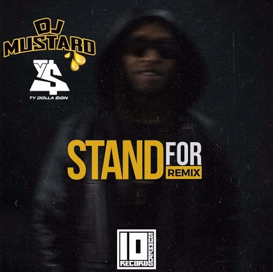 Ty Dolla $ign 'Stand For' (DJ Mustard remix)