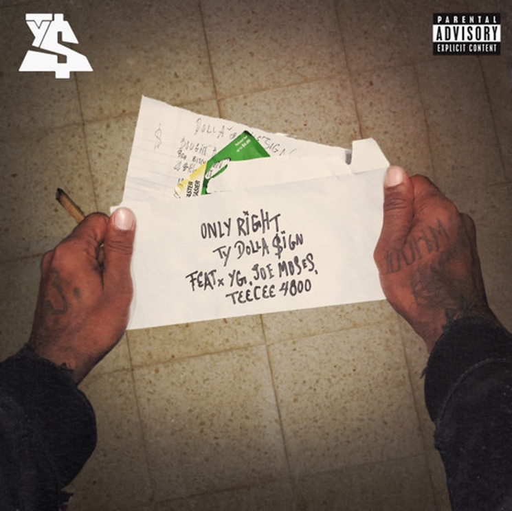 "Ty Dolla $ign ""Only Right"" (ft. YG, Joe Moses & TeeCee4800)"