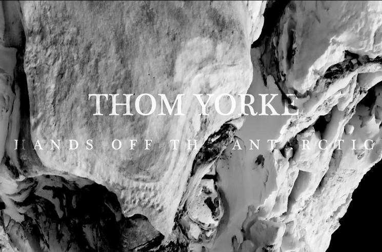 "Thom Yorke Shares New Song ""Hands Off the Antarctic"""