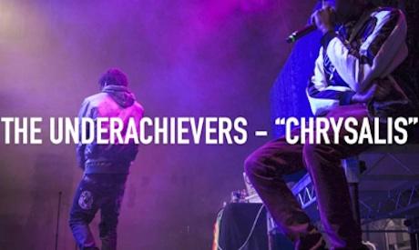 "The Underachievers ""Chrysalis"""