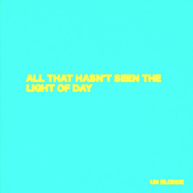 Un Blonde 'All That Hasn't Seen the Light of Day' (mixtape)