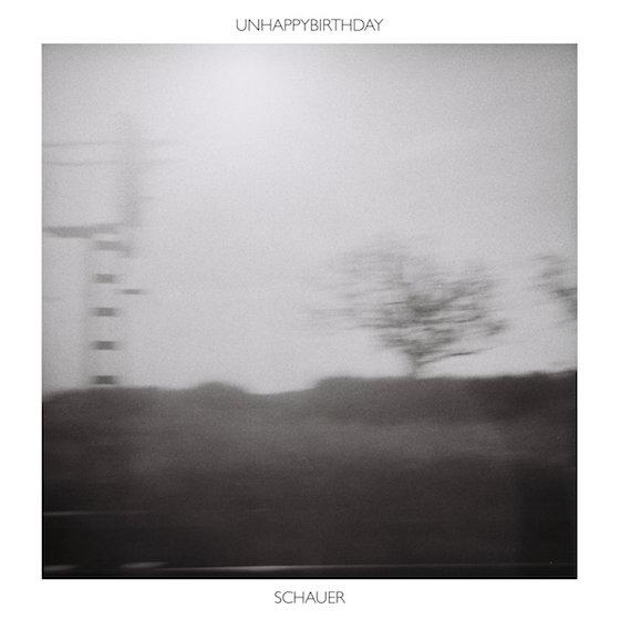 Unhappybirthday 'Schauer' (album stream)