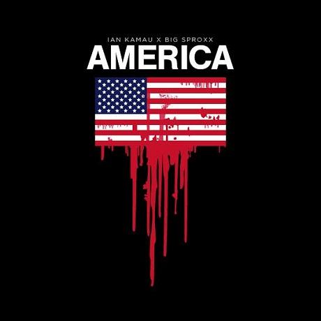 "Ian Kamau and Big Sproxx ""America"""