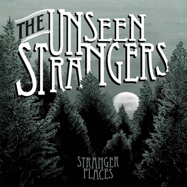 The Unseen Strangers 'Stranger Places' (album stream)