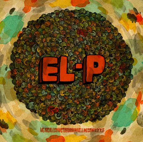 El-P <i>Weareallgoingtoburninhellmegamixxx3</i>