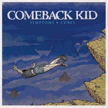 Listen to Comeback Kid's <i>Symptoms + Cures</i> Now on Exclaim.ca