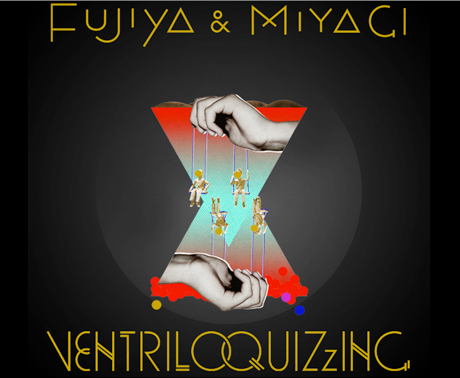 Fujiya and Miyagi Announce <i>Ventriloquizzing</i> for January Release