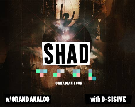 Shad Announces Canadian Tour with Grand Analog and D-Sisive