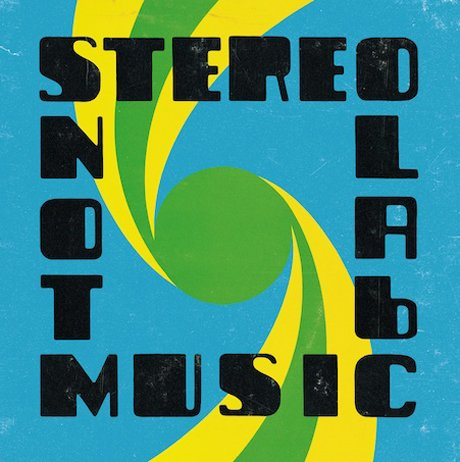 Stereolab Unveil <i>Not Music</i> Details