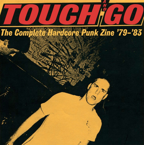 <i>Touch and Go</i> Zine Collection Set for June Release with Guest Essays by Henry Rollins, Keith Morris, Ian MacKaye