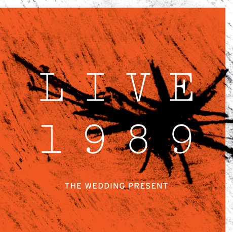 The Wedding Present Release <i>Live in Tokyo</i>, Reissue <i>Live 1989</i>