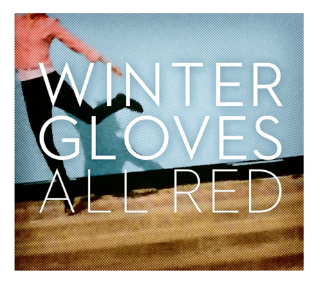 Listen to Winter Gloves' <i>All Red</i> Now on Exclaim.ca