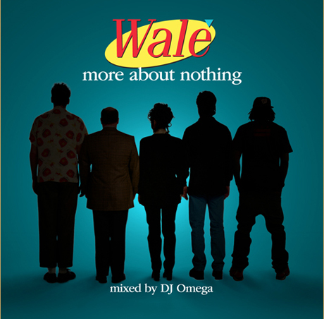 Wale <i>More About Nothing</i> Mixtape