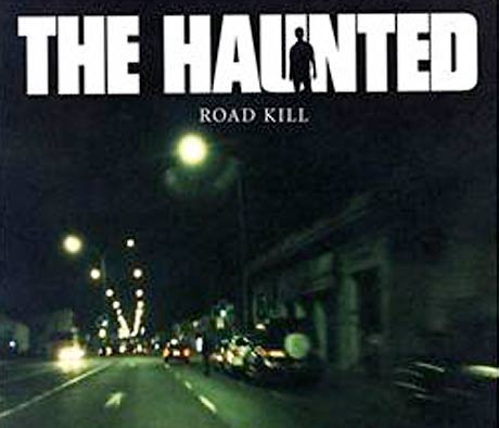 The Haunted to Deliver <i>Road Kill</i> This Summer