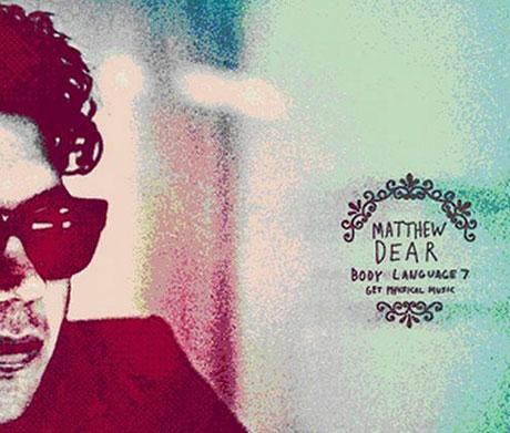 Matthew Dear Shares His <i>Body Language</i>