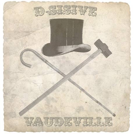D-Sisive Set to Drop <i>Vaudeville</i> in June