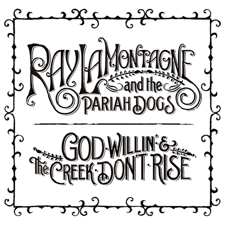 Listen to Ray LaMontagne & the Pariah Dogs' <i>God Willin' & the Creek Don't Rise</i> Now on Exclaim.ca