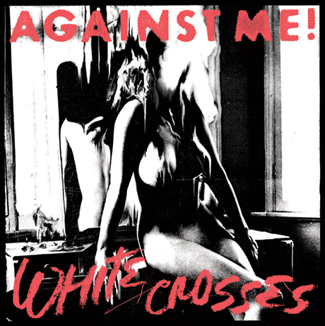 Listen to Against Me!'s <i>White Crosses</i> Now on Exclaim.ca