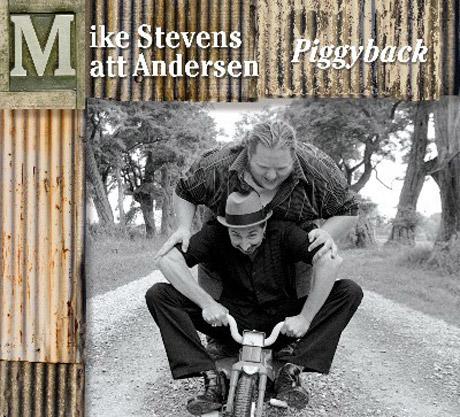 Mike Stevens & Matt Andersen Piggyback