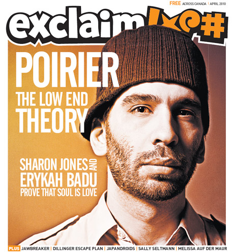 Exclaim!'s April Issue Hits the Streets with Poirier, Dillinger Escape Plan, Sharon Jones, Japandroids, and Much More