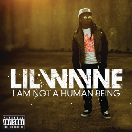 Lil' Wayne I Am Not A Human Being