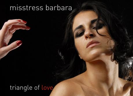 "Misstress Barbara ""Triangle of Love"""