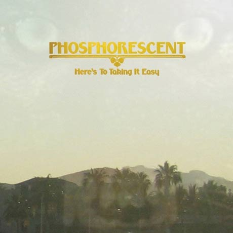 Phosphorescent Says <i>Here's to Taking It Easy</i> This Spring