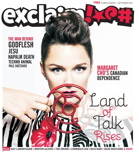 Land of Talk, the Drums, Justin Broadrick, Ion Dissonance, Rae Spoon and More Fill Exclaim!'s September Issue