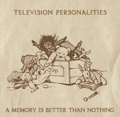 Television Personalities Return with <i>A Memory Is Better Than Nothing</i>