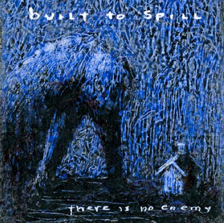 Built to Spill Detail <i>There Is No Enemy</i>