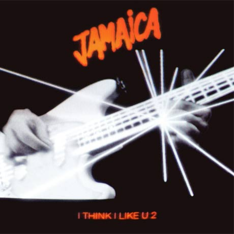 "Jamaica ""I Think I Like U 2"""