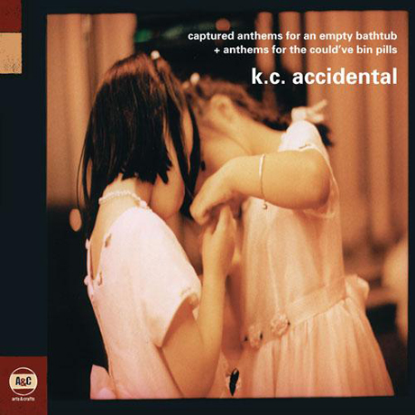 K.C. Accidental Captured Anthems for an Empty Bathtub / Anthems for the Could've Bin Pills