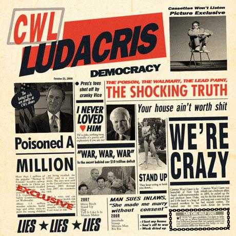 Cassettes Won't Listen <i>Ludacris Democracy</i>