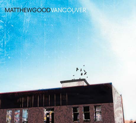 Matthew Good Unveils Canada-wide Tour in Support of <i>Vancouver</i>
