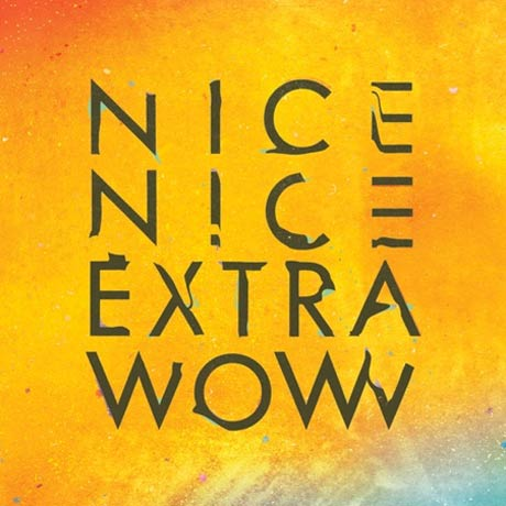 Nice Nice Sign to Warp, Promise <i>Extra Wow</i> on New LP