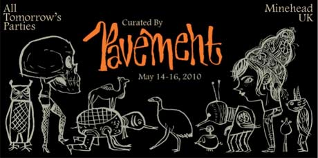 Pavement to Curate and Headline All Tomorrow's Parties in 2010