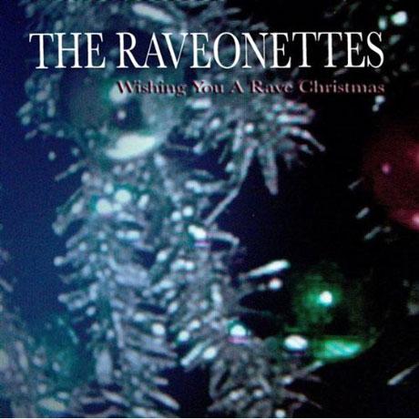 The Raveonettes <i>Wishing You A Rave Christmas</i>
