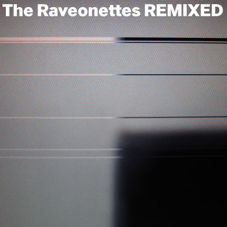 The Raveonettes <i>Remixed EP</i>