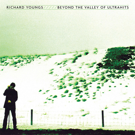 Richard Youngs Heads <i>Beyond the Valley of the Ultrahits</i> on New LP