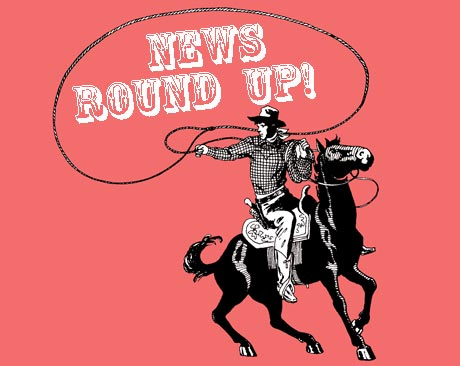 News Round Up!