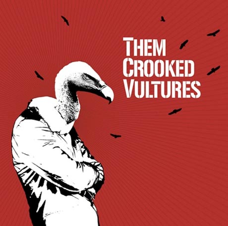 Them Crooked Vultures Them Crooked Vultures