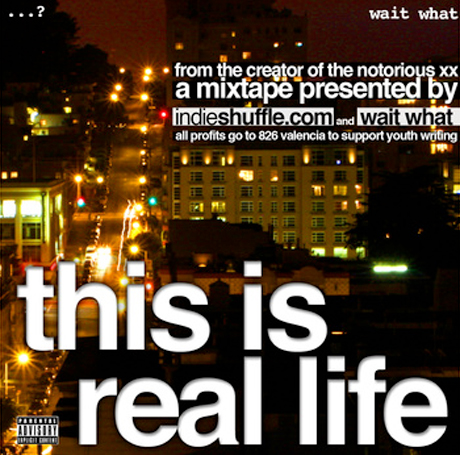 Wait What <i>This Is Real Life</i> Mixtape