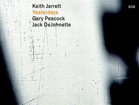 Keith Jarrett / Jack DeJohnette / Gary Peacock Yesterdays