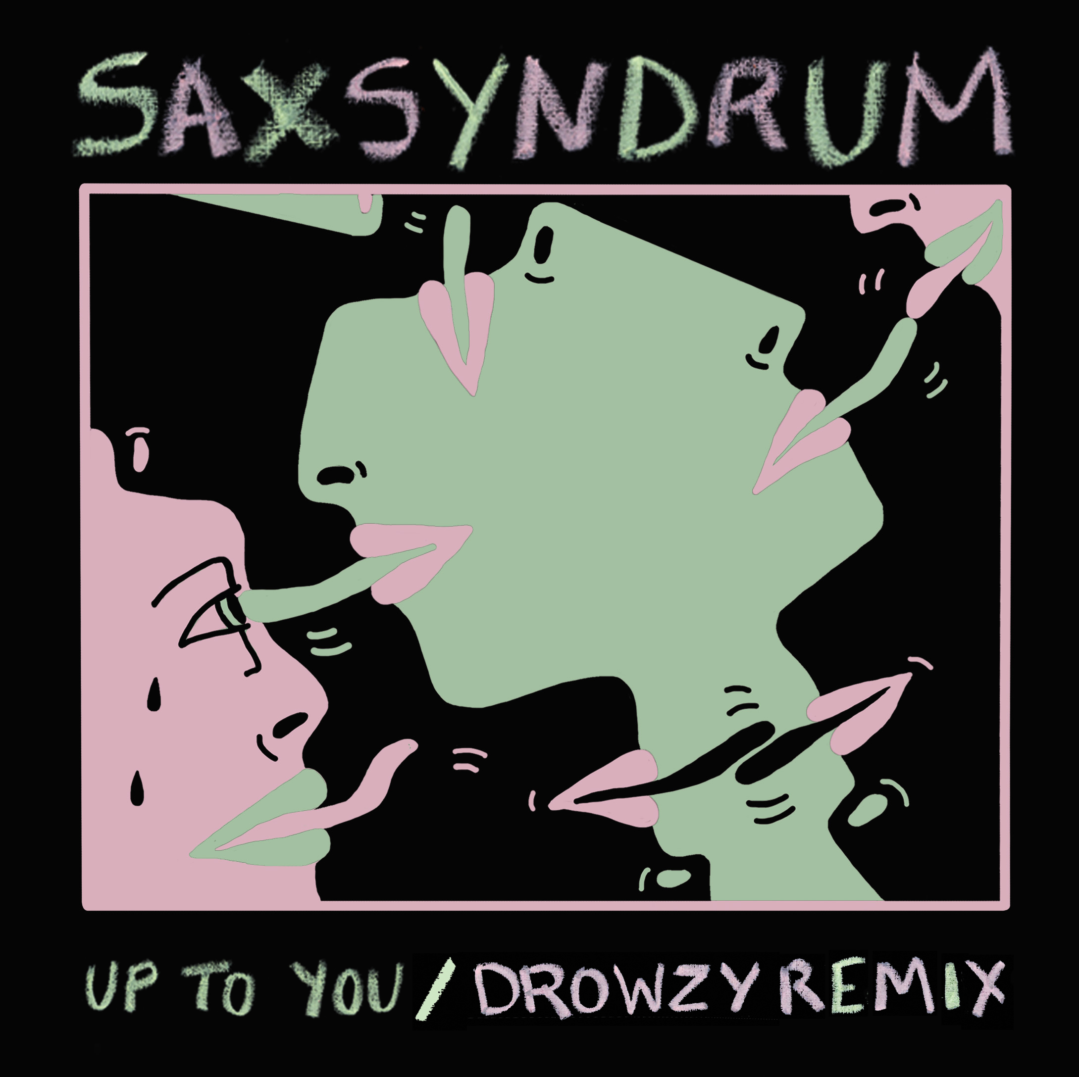 Saxsyndrum 'Up to You' (Drowzy Remix)