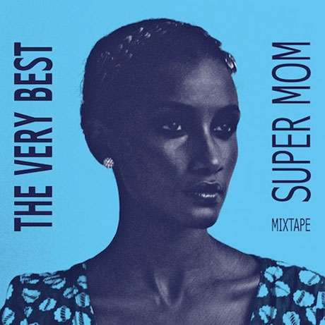The Very Best 'Super Mom Mixtape'