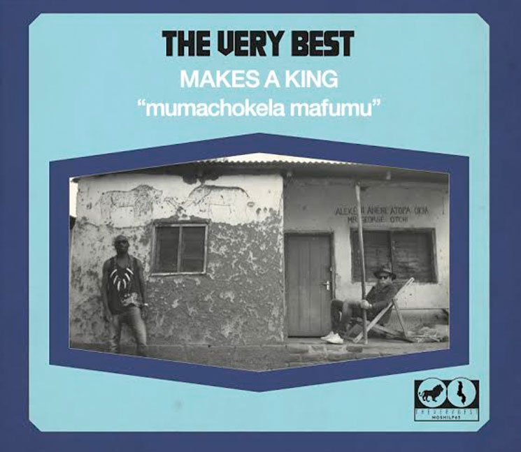 The Very Best Reveal 'Makes a King' LP, Share New Track